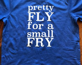 Pretty Fly for a Small Fry Kids Tee