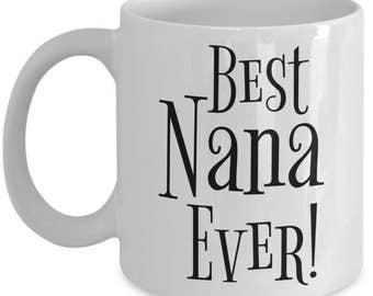 Nana Mug -Nana Gifts - Best Nana Ever Coffee Mug - 11 oz Cup - Perfect Grandparents Reveal Gift - Grandma Birthday, Grandparents Day