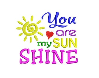 You are my Sunshine applique Embroidery Design. Embroidery sayings. Font embroidery.  Heart embroidery. For girls. For boys.