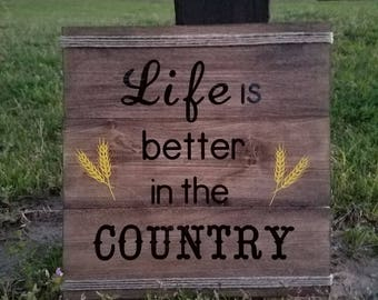 Life is better.. Wood Sign
