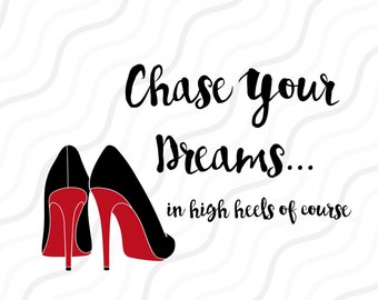 High Heel SVG, Fashion svg, Quote SVG, Sayings SVG Cut table Design,svg,dxf,png Use With Silhouette Studio & Cricut_Instant Download
