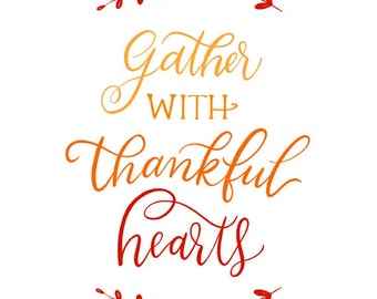 Thanksgiving printable - thanksgiving - gather - gather with thankful hearts