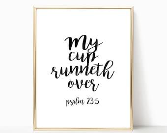 My cup runneth over print, psalm 23:5 printable, psalms sign, psalms art print, christian wall art, bible verse sign, psalms printable
