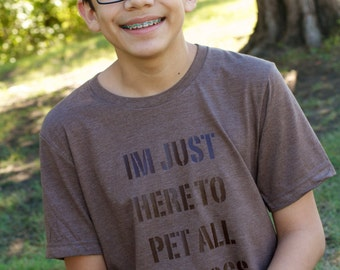 I'm just here to pet all the dogs T-shirt