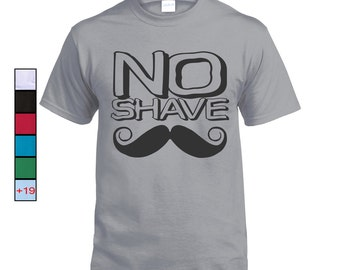 No Shave! Mustache T-shirt, November Awareness month, funny tshirt
