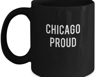 Chicago Proud Chi-town Gift Insta Trending Ceramic Coffee Tea Mug Cup Black