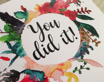 Watercolour greetings card original artwork- You did it!