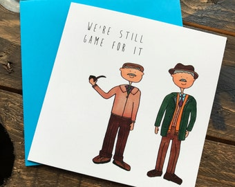 Jack and Victor Still Game illustrated greeting card - We're still game for it - Scottish humour
