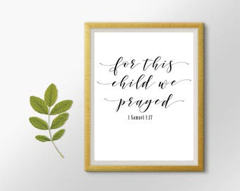 For this child we prayed, instant download, nursery decor, wall art, home decor, 1 Samuel 1:27,