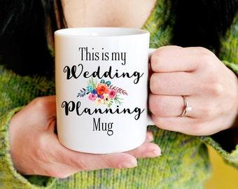 Wedding Planning Mug, Gift for Bride, Engagement Mug, Bride to Be Gift, Bride to be Mug, Bridal Shower, Bride Tea Cup, Coffee Mug