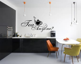 Tea Anyone? Kitchen Vinyl Wall Quote