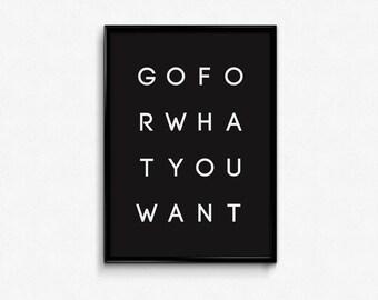 Go for what you want / digital print / motivational / inspiration / artwork / printable art / wall art / modern / minimalist / decoration