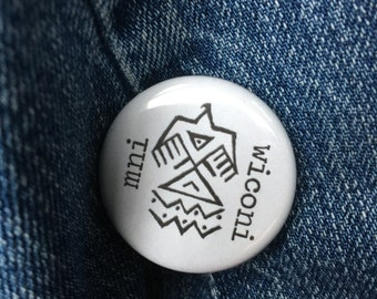 "1.25"" button MNI WICONI water is sacred Native art Lakota"