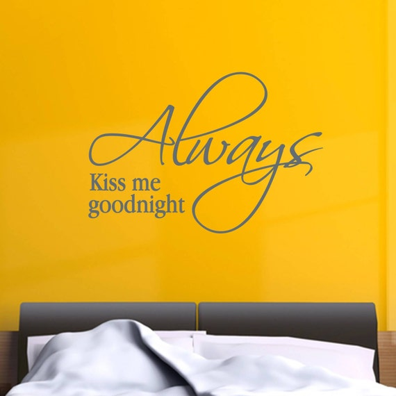 Always Kiss Me Goodnight Wall Decal - Vinyl Lettering - Vinyl Wall Decal - Home Decor - Bedroom Ideas - Nursing Room Decor - Wall sticker