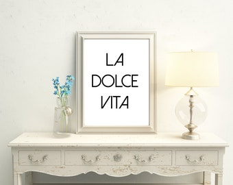 La Dolce Vita, the beautiful life, Italy Quote, Italy Poster, Italian quote print, Inspirational Quote, typography, 8X10, 11X14 Printable