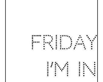 Friday I'm in love, typography wall print