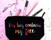 This bag contains my face makeup bag funny makeup bag cosmetic bag large black and rainbow personalised bag