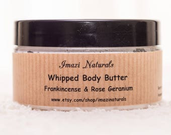 Body Butter, Natural Body Butter, Whipped Body Butter, Frankincense Rose Geranium Body Butter, Shea Body Butter, Natural Body Butter, Vegan