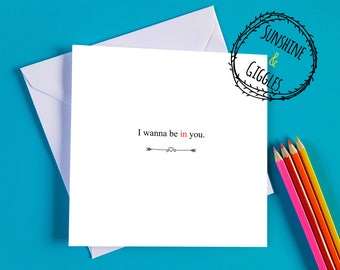 I want to be in you card