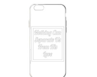 "iPhone ""Nothing Can Separate Us From His Love"" Case"