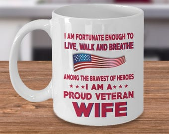 Veteran's Wife Mug- I Am A Proud Veteran Wife Coffee Mug Gift For Veteran, Veterans Wife Mugs, Gifts For Her, Tea Cup White