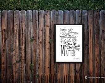 Dave Matthews Poster - Turns Out Not Where But Who You're With - 5x7, 8x10, 11x14 - Typography Song Lyrics - Pinterest Worthy - Art - DMB