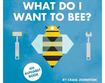 What Do I Want To Bee? children's animal alphabet book ABCs