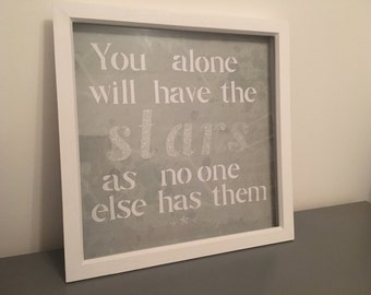 """Framed Little Prince quote """"You alone will have the stars as no one else has them"""""""