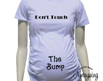 Maternity Shirts - Dont Touch The Bump  Maternity Shirt - Baby Bump T Shirts - Womans T Shirt - Pregnancy - Pregnancy Shirts
