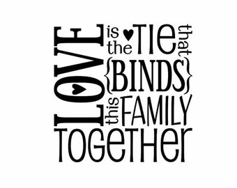 Love is the tie that binds this family together decal