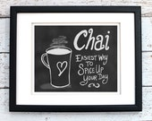 Chai Chalkboard Printable Wall Art, 8x10 Digital Art, Hand Drawn, Original Quote, Instant Download, Black and White Kitchen Home Decor