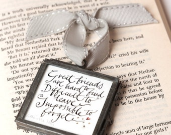 Great Friends Are Hard To Find, Difficult To Leave, Impossible To Forget, tiny keepsake