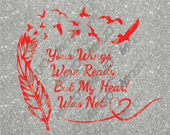 Your Wings Were Ready memorial quote birds feather flying cutting files screen print die cut svg dxf eps jpeg format