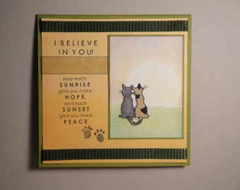 I Believe In You, Hope & Peace, Cats - Encouragement, Graduation, Support - Handmade greeting card