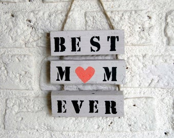 Wooden text board little 'best mom ever