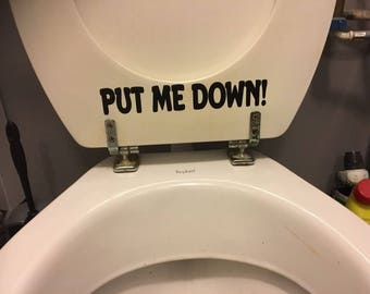 Put Me Down Novelty Toilet Seat Sign - Vinyl Wall Decal Sticker Home Bathroom