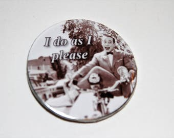 Pee-Wee Herman I do as i please button