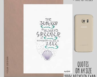 The Little Mermaid - The Seaweed is always greener - Quote - Typography - Gift - Handmade - Disney - Magical - present - childhood - Ariel