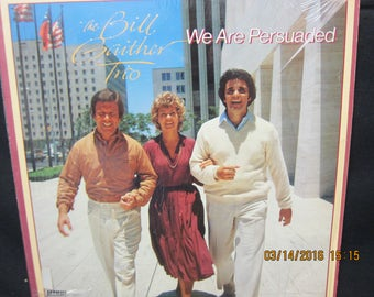 """Bill Gaithe rTrio """"We Are Persuaded"""" - Word Records (1979)"""