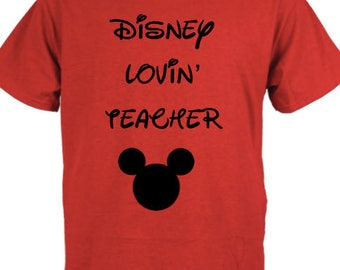 Teacher Tee-Disney Lovin Teacher