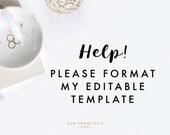 HELP - Please help me format my Editable Template