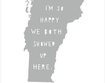 VERMONT | I'm So Happy | state print | state art | state typography | anniversary gift for men | engagement gift | wedding gift