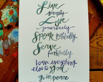 """Benediction.  9x12 inch print.  """"live simply. love generously. speak truthfully. serve faithfully..."""" quote by Fred B. Craddock"""