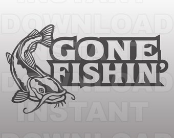 Gone Fishin Catfish SVG File -Vector Clipart File For Commercial & Personal Use- SVG for Cricut,Silhouette Cameo,Iron on Craft Vinyl,HTV