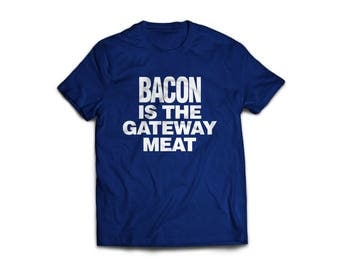 BACON is the GATEWAY MEAT tee shirt with funny hipster screenprint by Project Chane