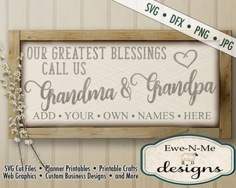 Grandma Grandpa SVG - greatest blessings svg - Grandparent Grandchild cut file - family svg - Personalized Commercial Use svg, dxf, png, jpg