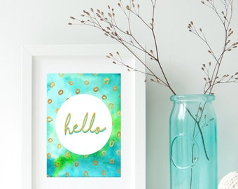 Instant Download! Hello Print in 4x6, 5x7, 8x10, 11x14  Blue Turquoise Gold Foil Watercolor Wall Decor Typography Printable