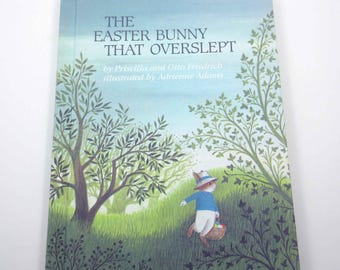 The Easter Bunny That Overslept Vintage Children's Book by Priscilla and Otto Friedrich Illustrated by Adrienne Adams