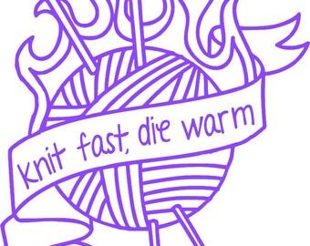 Knit Fast, Die Warm vinyl decal