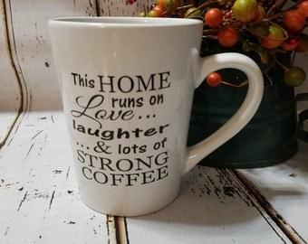 This Home runs on Love Laughter and Strong Coffee 14oz Mug coffee mug coffee cup tea cup